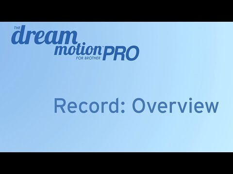 THE Dream Motion™ PRO Software: Record: Overview