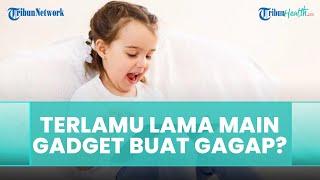 Apa Terlalu Lama Bermain Gadget Bisa Memicu Gagap pada Anak? Ini Kata Terapis Wicara