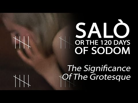 Salò, or the 120 Days of Sodom - The Significance Of The Grotesque