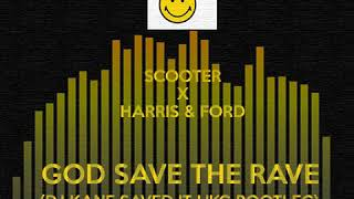Scooter X Harris & Ford   God Save The Rave (DJ Kane Saved It UKG Bootleg) [Free Download]
