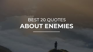 Best 20 Quotes About Enemies | Daily Quotes | Motivational Quotes | Soul Quotes