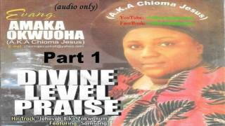 Amaka Okwuoha   Divine Level Praise Part 1  [Official Naija Gospel]