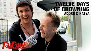 Adore Delano & Katya Zamolodchikova - 12 Days of Crowning: RuPaul's Drag Race Season 7