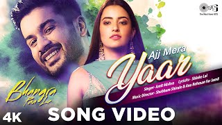 Ajj Mera Yaar Song Video - Bhangra Paa Le | Sunny Kaushal, Rukshar Dhillon|Amit Mishra|New Song 2020