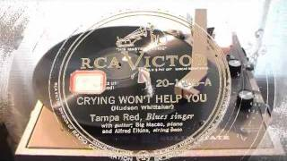 Crying Won't Help You - Tampa Red (RCA Victor)1946