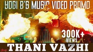 Yogi B's Music Video Promo - Thani Vazhi