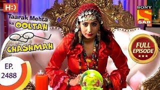 Taarak Mehta Ka Ooltah Chashmah - Ep 2488 - Full Episode - 13th June, 2018