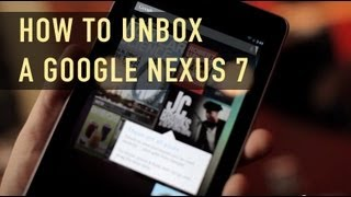 How to Really Unbox the Google Nexus 7