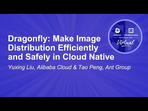 Image thumbnail for talk Dragonfly: Make Image Distribution Efficiently and Safely in Cloud Native