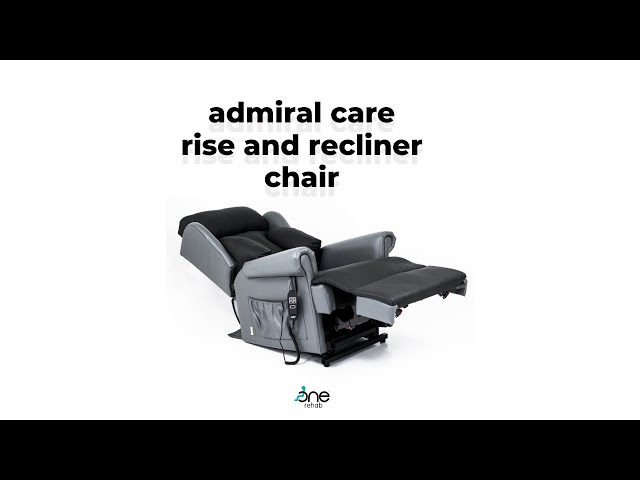 Admiral Care Rise & Recline Dual Tilt In Space Video