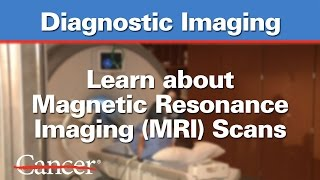 What is a Magnetic Resonance Imaging (MRI) scan?