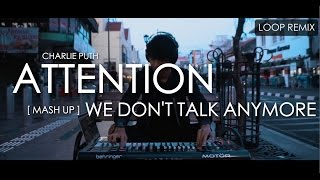Charlie Puth   Attention X We Don't Talk Anymore (Mashup) Remix By Alffy Rev