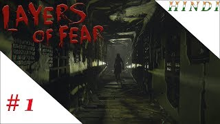 LAYERS OF FEAR HINDI #1