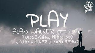 Alan Walker - Play (Lyrics) ft. K-391, Tungevaag, Mangoo (Alan Walker x Niya Remix)