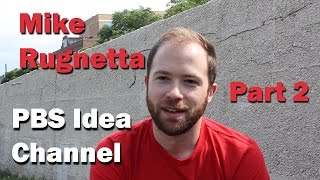 Mike Rugnetta [Part 2] // PBS Idea Channel