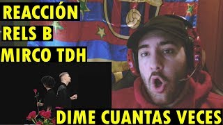 Micro TDH Ft. Rels B - Dime Cuantas Veces (Official Video) (REACCIÓN)