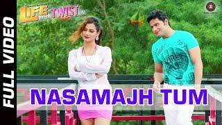 Nasamajh Tum - Life Mein Twist Hai