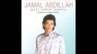 Jamal Abdillah   Mati Hidup Semula