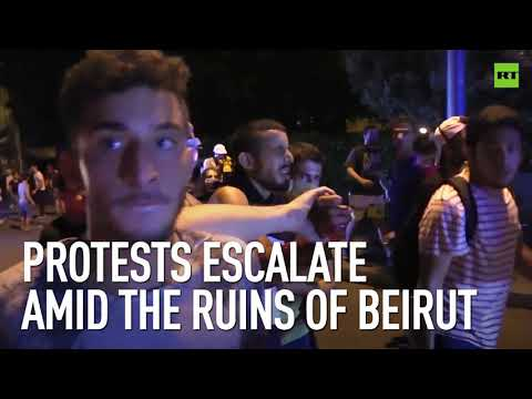 Protests escalate amid the ruins of Beirut