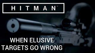 Hitman - When Elusive Targets Go Wrong