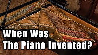 When Was the Piano Invented? The History of the Piano