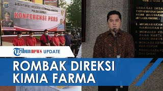 Buntut Kasus Antigen Bekas Bandara Kualanamu, Erick Thohir Rombak Direksi & Komisaris Kimia Farma