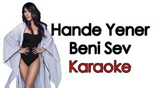Hande Yener - Beni Sev KARAOKE (Şarkı Sözleri) Lycris