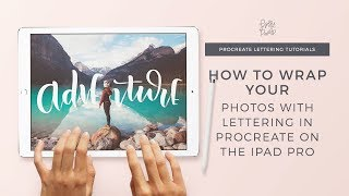 Procreate Lettering Tutorial | Wrapping Photos with Lettering by Holly Pixels