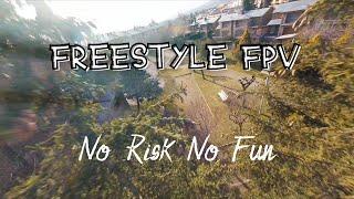 No Risk No Fun - Freestyle FPV 4k (Sound ON)