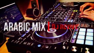 The Best Arabic DJ Dance Mix 2017 | DJ ReVive DDJ-RZ
