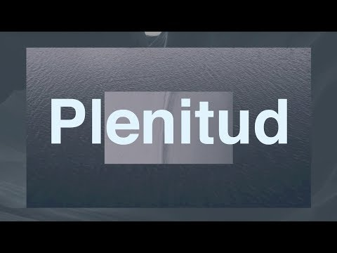 Plenitud / Fullness (Video Oficial Con Letras)