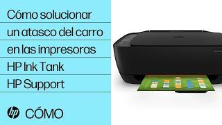 Cómo Solucionar Un Atasco Del Carro En Las Impresoras HP Ink Tank | HP Ink | HP