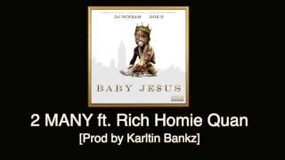 Doe B - 2 Many ft. Rich Homie Quan [Prod by Karltin Bankz]