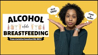 Alcohol While Breastfeeding | Is Breastfeeding and Drinking Safe | Pump and Dump?