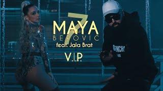 Maya Berović Feat. Jala Brat   V.I.P.  (Official Video)