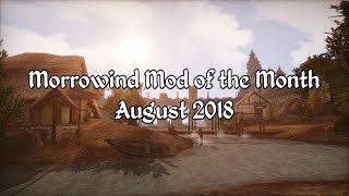 Morrowind Mod of the Month - August 2018