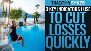 3 Key Indicators I Use to Cut Losses Quickly