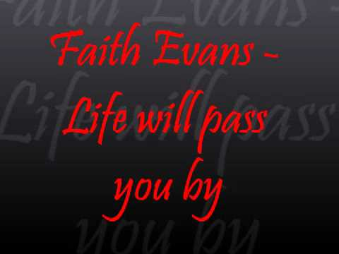 Faith Evans - Life will pass you by