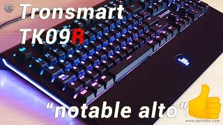 🎹 teclado MÉCANICO Tronsmart TK09R con ¡¡ECUALIZADOR DE VOZ RGB!!