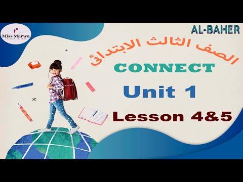 talb online طالب اون لاين 3- كونكت الصف الثالث الابتدائي الترم الاول Connect G 3 Term 1 Unit 1 Lesson 4&5 Miss Marwa Saeed