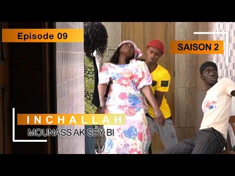 INCHALLAH - Saison 2 - Episode 9 (Mounass Ak Sey Bi)