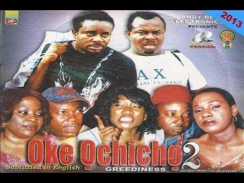 Oke Ọchịchọ 2 (Greediness) - Latest Igbo Movies