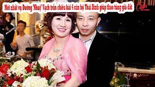 moi-nhat-vu-duong-nhue_vach-tran-4-can-bo-thai-binh-giup-thao-tung-gia-dat