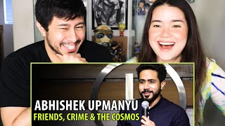 ABHISHEK UPMANYU | Friends, Crime & The Cosmos | Stand Up Comedy | Reaction | Jaby Koay
