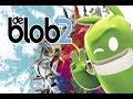The Blob 2 O Jogo Mais Colorido Do Mundo