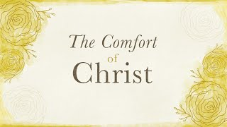 The Comfort of Christ