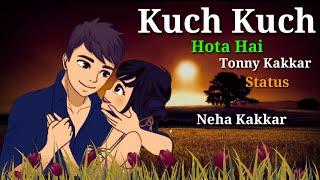 Kuch Kuch Hota Hai Whatsapp Status Tony Kakkar ฟร ว ด โอออนไลน