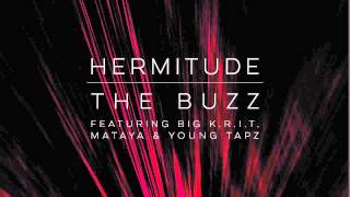 Hermitude   The Buzz (feat. Big K.R.I.T., Mataya & Young Tapz) [Official Audio]
