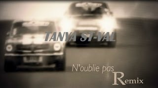 Tanya St-Val - N'oublie pas Remix