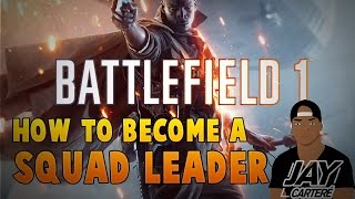 Battlefield 1 PS4 Tutorial - How To Become A Squad Leader – Battlefield 1 PS4 Tips And Tricks